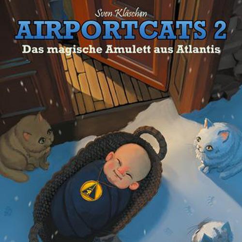 Airportcats Band 2 - Das magische Amulett aus Atlantis