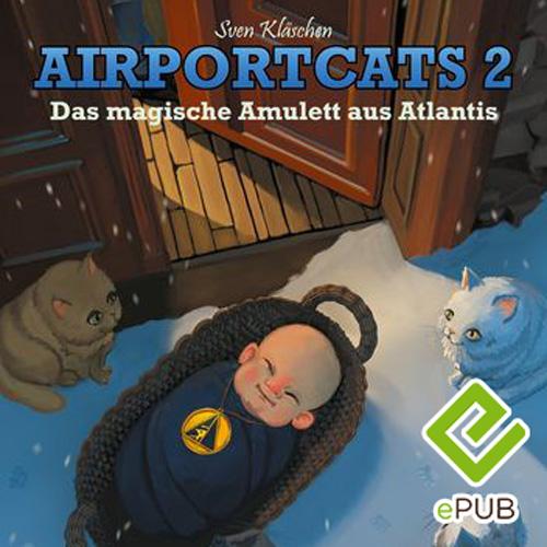 "eBook ePUB - Airportcats Band 2 ""Das magische Amulett aus Atlantis"""